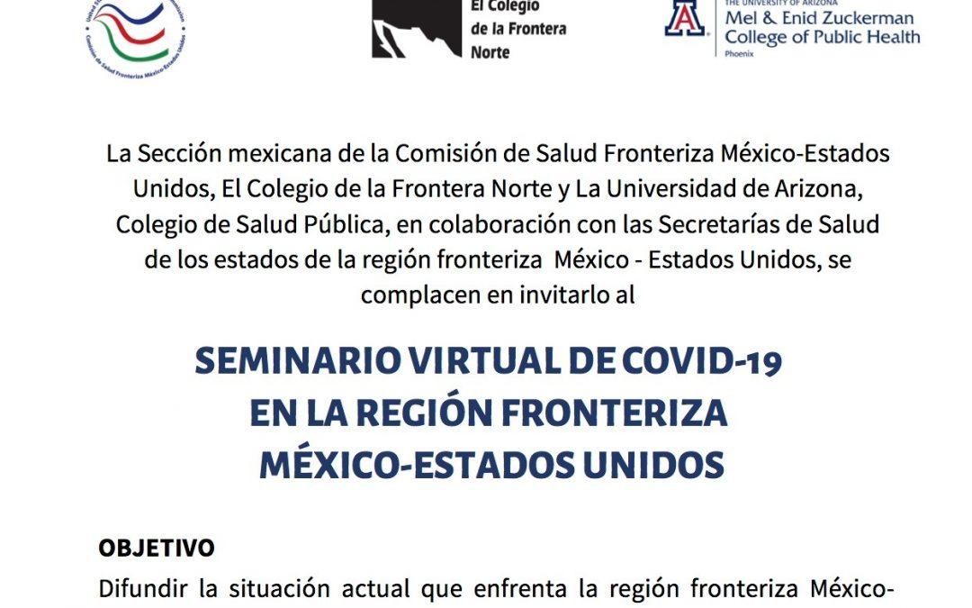 Sesión #1(Vídeo):SEMINARIO VIRTUAL DE COVID-19 EN LA REGIÓN  FRONTERIZA MÉXICO-ESTADOS UNIDOS