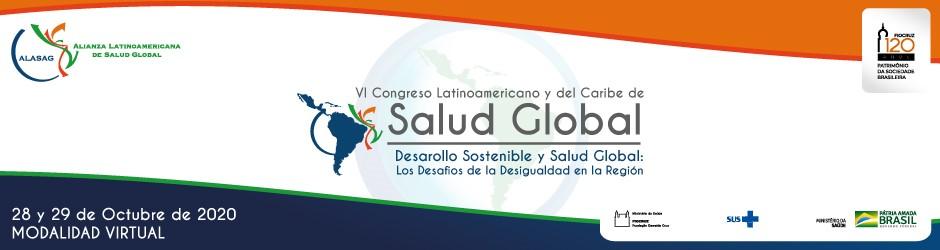 VI Congreso Latinoamericano y del Caribe de Salud Global: Desarrollo Sostenible y Salud Global: los desafíos de la igualdad y la equidad para la región