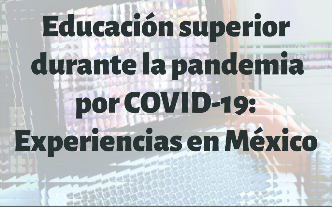 Foro «Educación superior durante la pandemia por COVID 19: Experiencias en México»